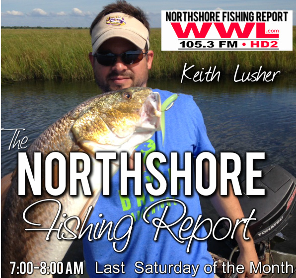 Keith Lusher - Northshore Fishing Report