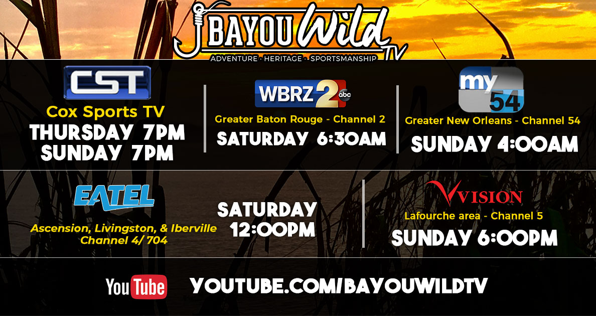 Bayou Wild TV can be seen on a variety local outdoor channels